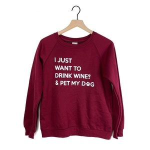 I Just Want to Drink Wine and Pet My Dog Crewneck